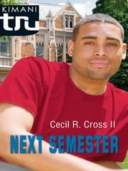 Next Semester ebook by Cecil R. Cross II