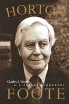 Horton Foote ebook by Charles S.  Watson