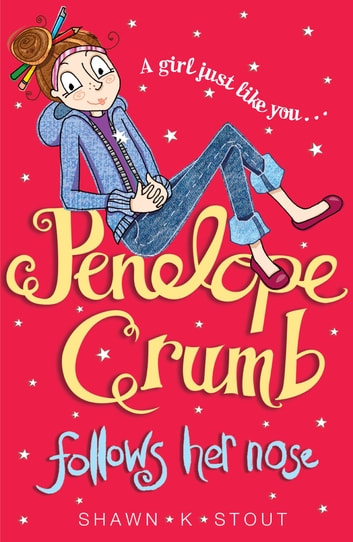 Penelope Crumb Follows Her Nose - Book 1 ebook by Shawn K. Stout