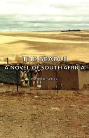 The Beadle - A Novel of South Africa ebook by Pauline, Smith