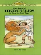 The Story of Hercules ebook by Bob Blaisdell