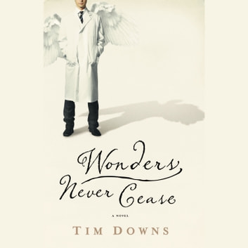 Wonders Never Cease audiobook by Tim Downs
