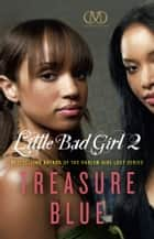 Little Bad Girl 2 ebook by Treasure Blue