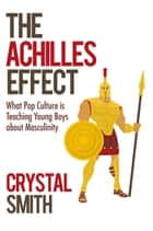 The Achilles Effect ebook by Crystal Smith