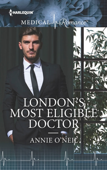 London's Most Eligible Doctor ebook by Annie O'Neil