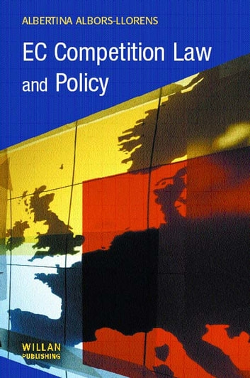 EC Competition Law and Policy ebook by Albertina Albors-Llorens