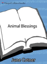 Animal Blessings - Prayers and Poems Celebrating our Pets ebook by June Cotner