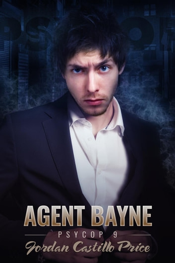Agent Bayne - PsyCop, #9 ebook by Jordan Castillo Price
