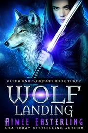 Wolf Landing ebook by Aimee Easterling