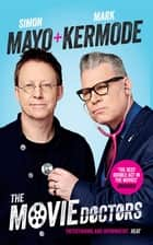 The Movie Doctors ebook by Simon Mayo, Mark Kermode