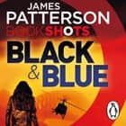 Black & Blue - BookShots audiobook by James Patterson, Candice Fox