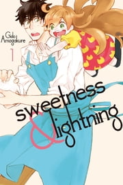 Sweetness and Lightning - Volume 1 ebook by Gido Amagakure