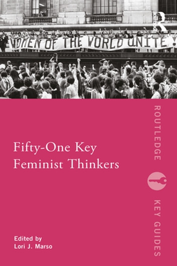Fifty-One Key Feminist Thinkers ebook by