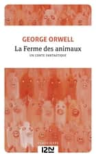 La Ferme des animaux eBook by George ORWELL, Charles RECOURSÉ
