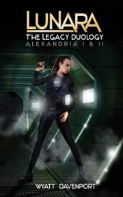 Lunara: The Legacy Duology ebook by Wyatt Davenport