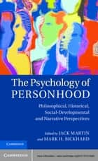 The Psychology of Personhood ebook by Jack Martin,Mark H. Bickhard