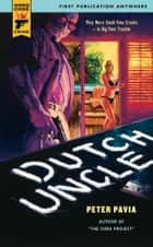 Dutch Uncle ebook by Peter Pavia