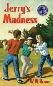 Jerry's Madness ebook by W. W. Rowe