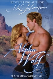 Alpha Wolf - #2 ebook by J.K. Harper