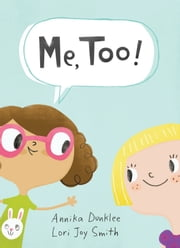 Me, Too ebook by Annika Dunklee,Lori Joy Smith