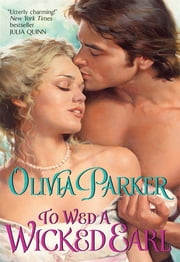 To Wed a Wicked Earl ebook by Olivia Parker