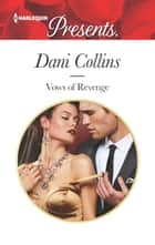 Vows of Revenge eBook by Dani Collins