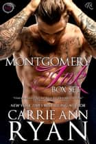 Montgomery Ink Box Set (Books 0.5, 0.6, and 1) ebook by Carrie Ann Ryan