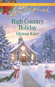 High Country Holiday ebook by Glynna Kaye