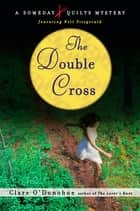 The Double Cross ebook by Clare O'Donohue