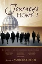 Journeys Home 2 ebook by Marcus Grodi