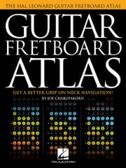 Guitar Fretboard Atlas - Get a Better Grip on Neck Navigation ebook by Joe Charupakorn