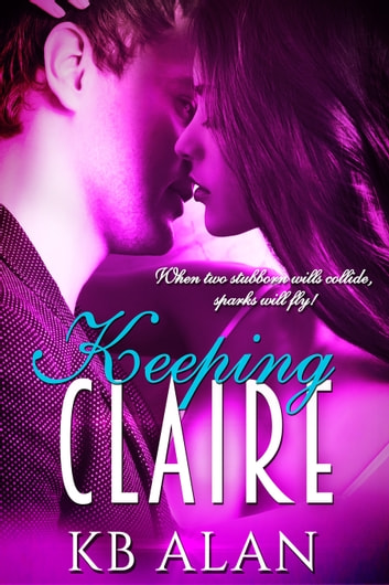 Keeping Claire ebook by KB Alan