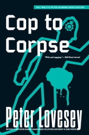 Cop to Corpse ebook by Peter Lovesey