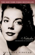 Natasha ebook by The Biography of Natalie Wood