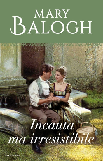 Incauta ma irresistibile (I Romanzi Le Perle) ebook by Mary Balogh
