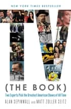 TV (The Book) ebook by Alan Sepinwall,Matt Zoller Seitz