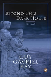 Beyond This Dark House ebook by Guy Gavriel Kay