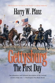 Gettysburg--The First Day ebook by Harry W. Pfanz