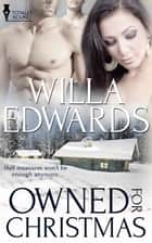 Owned for Christmas ebook by Willa Edwards