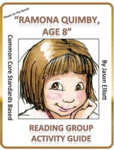 Ramona Quimby Age 8 Reading Group Activity Guide ebook by Jason Elliott
