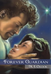 Forever Guardian ebook by M. J. Crook