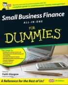 Small Business Finance All-in-One For Dummies ebook by Faith Glasgow