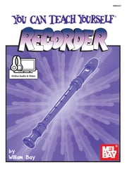 You Can Teach Yourself Recorder ebook by William Bay,Mike Buerk