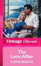 The Latin Affair (Mills & Boon Vintage Cherish) ebook by Sophie Weston