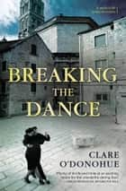 Breaking the Dance eBook by Clare O'Donohue