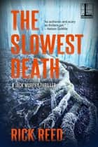 The Slowest Death ebook by Rick Reed