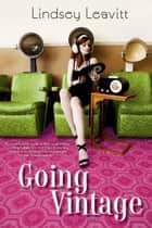 Going Vintage ebook by Lindsey Leavitt