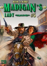 Madigan's Lady (A Bren Madigan Western #5) ebook by Hank J. Kirby
