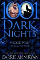 Wicked Wolf: A Redwood Pack Novella ebook by
