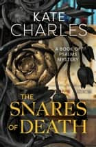 The Snares of Death ebook by Kate Charles